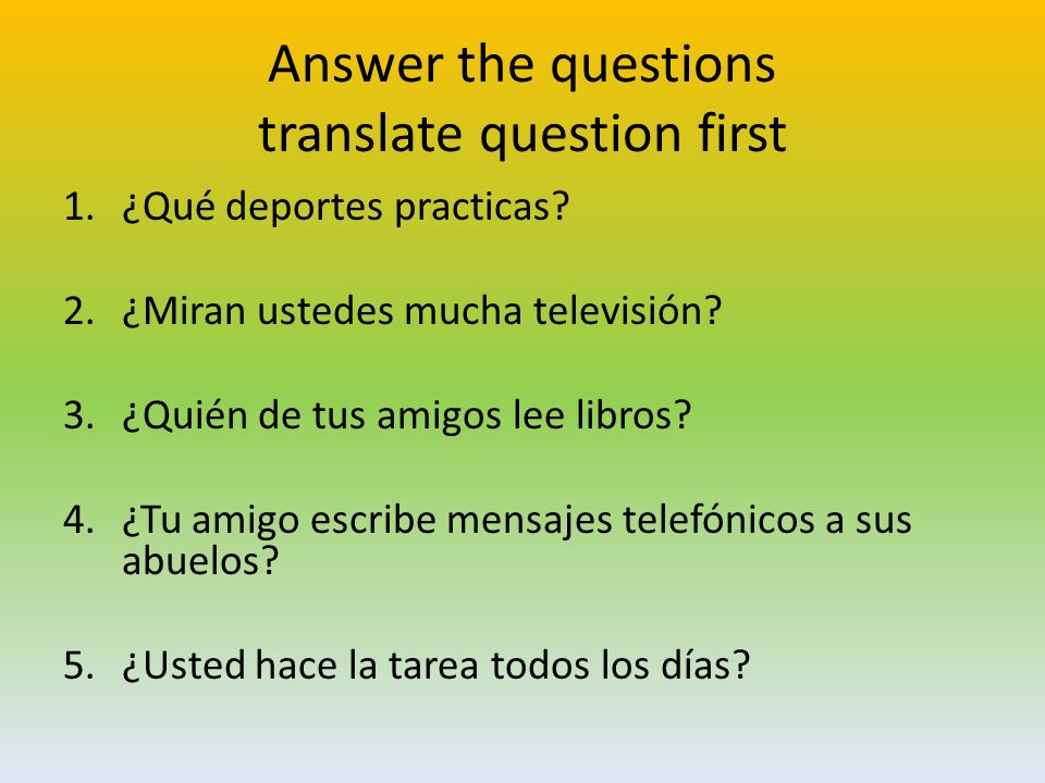 Answer the questions translate question first 1.¿Qué deportes practicas.