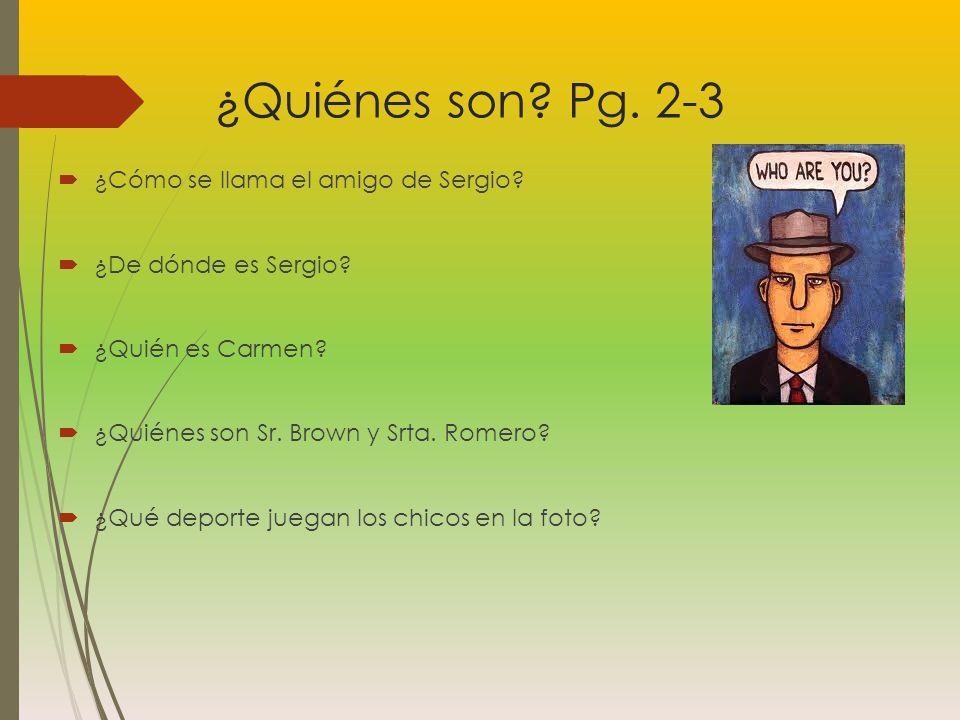 ¿Quiénes son.Pg. 2-3 ¿Cómo se llama el amigo de Sergio.