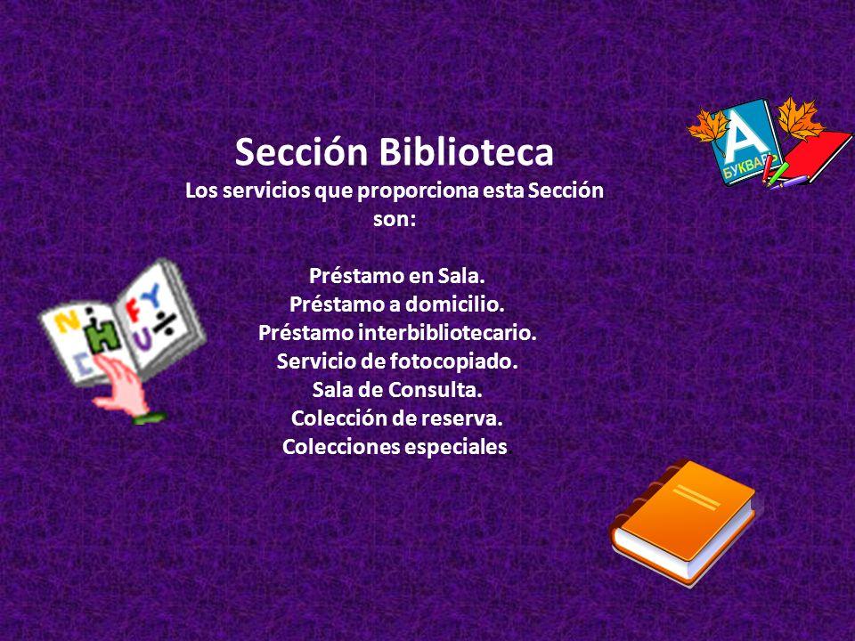Sección Sistemas Bibliotecarios Los servicios que ofrece esta sección son: - Consulta a Bases de datos y recursos electrónicos vía INTERNET.
