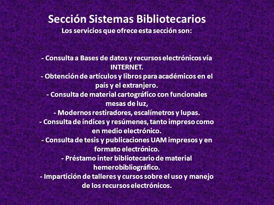 Sección Hemeroteca Los servicios que ofrece esta sección son: - Consulta al catálogo kardex manual y en línea.