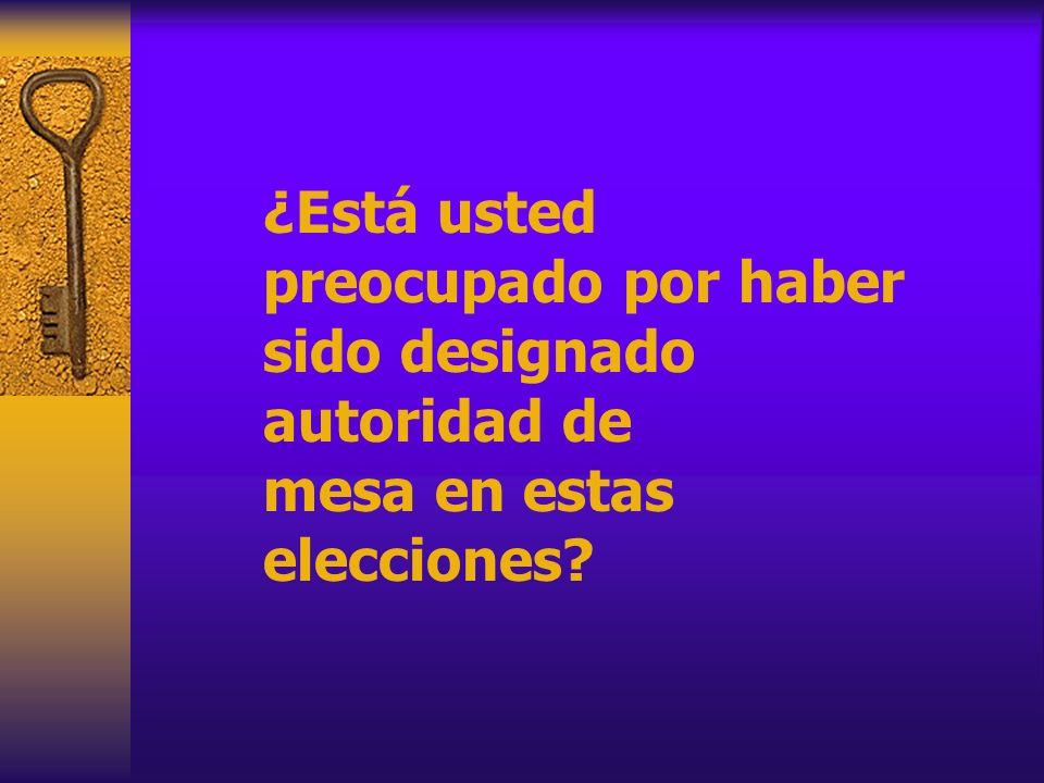 ¿Está usted preocupado por haber sido designado autoridad de mesa en estas elecciones?