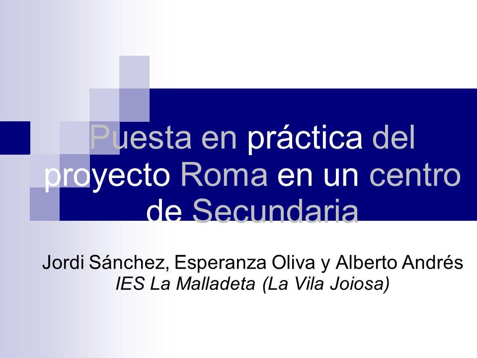 El proyecto Roma en el IES La Malladeta Antecedentes: – Formación previa.
