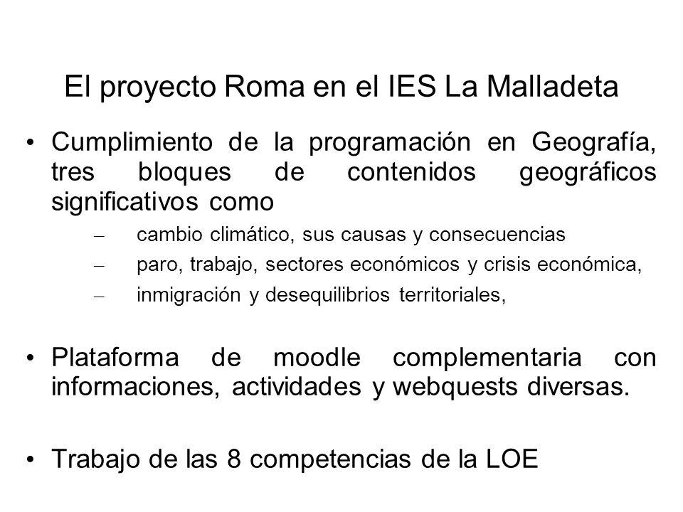 El proyecto Roma en el IES La Malladeta Cumplimiento de la programación en Geografía, tres bloques de contenidos geográficos significativos como – cam