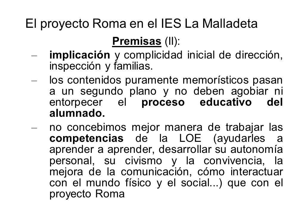 El proyecto Roma en el IES La Malladeta Premisas (II): – implicación y complicidad inicial de dirección, inspección y familias. – los contenidos puram