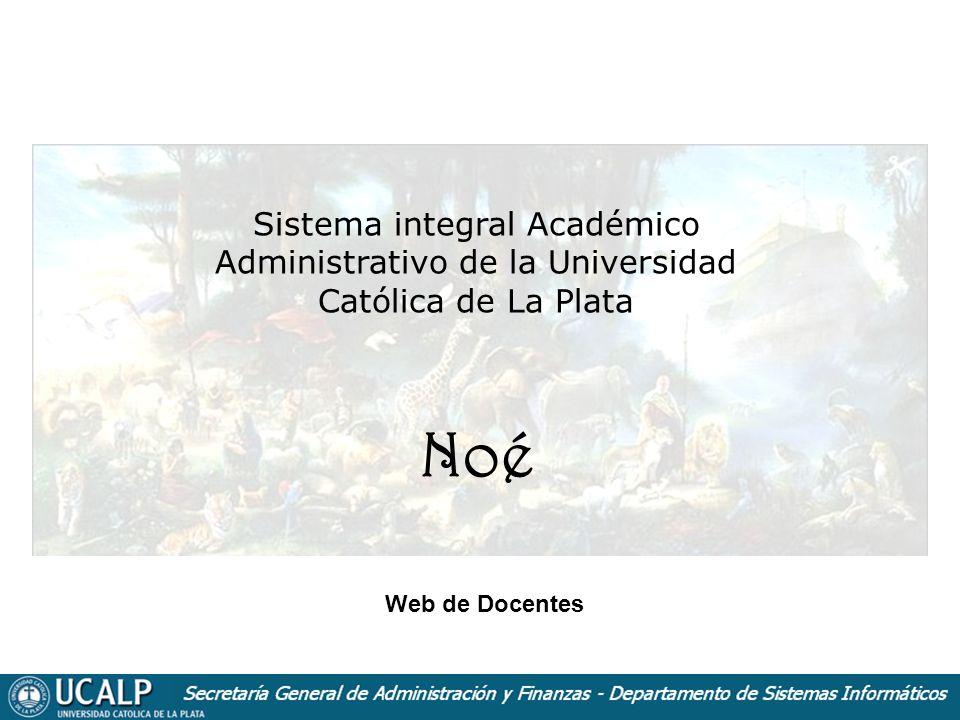 Sistema integral Académico Administrativo de la Universidad Católica de La Plata Noé Web de Docentes