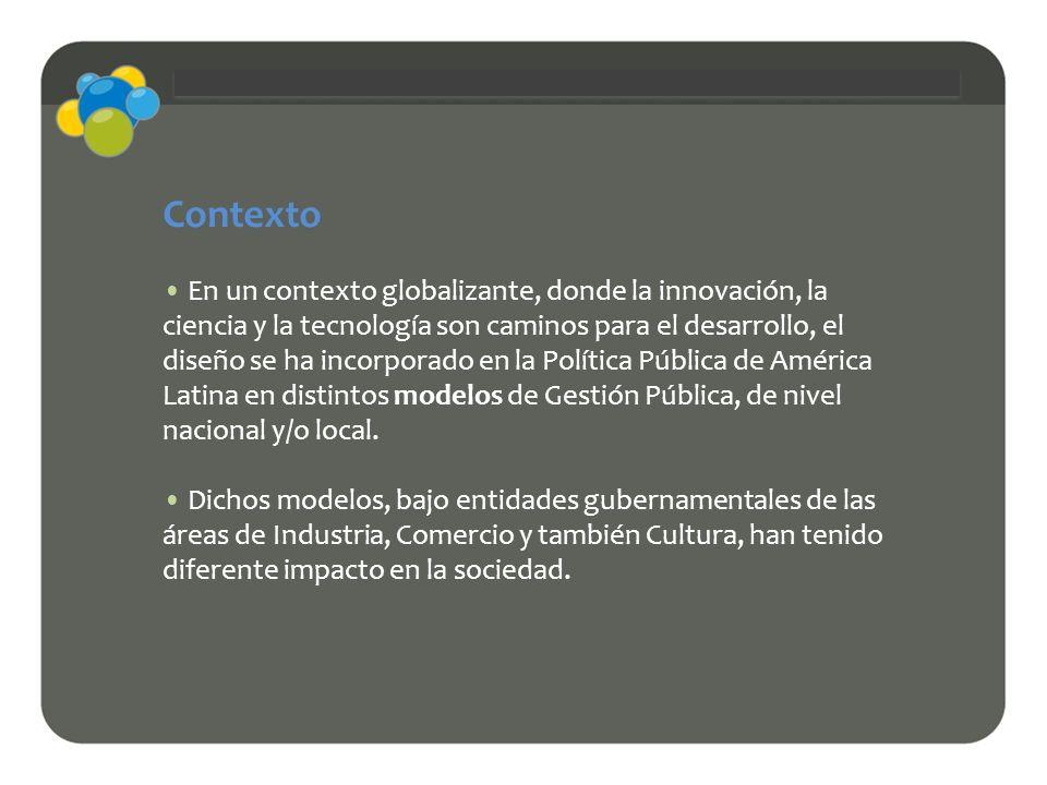 Razones Compartir y comprender las experiencias de los diferentes modelos de Gestión Pública del Diseño de América Latina, contadas por sus principales actores.