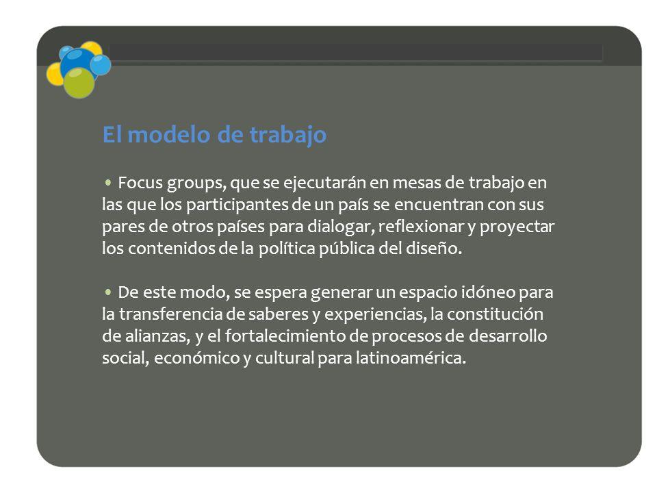 El modelo de trabajo Focus groups, que se ejecutarán en mesas de trabajo en las que los participantes de un país se encuentran con sus pares de otros