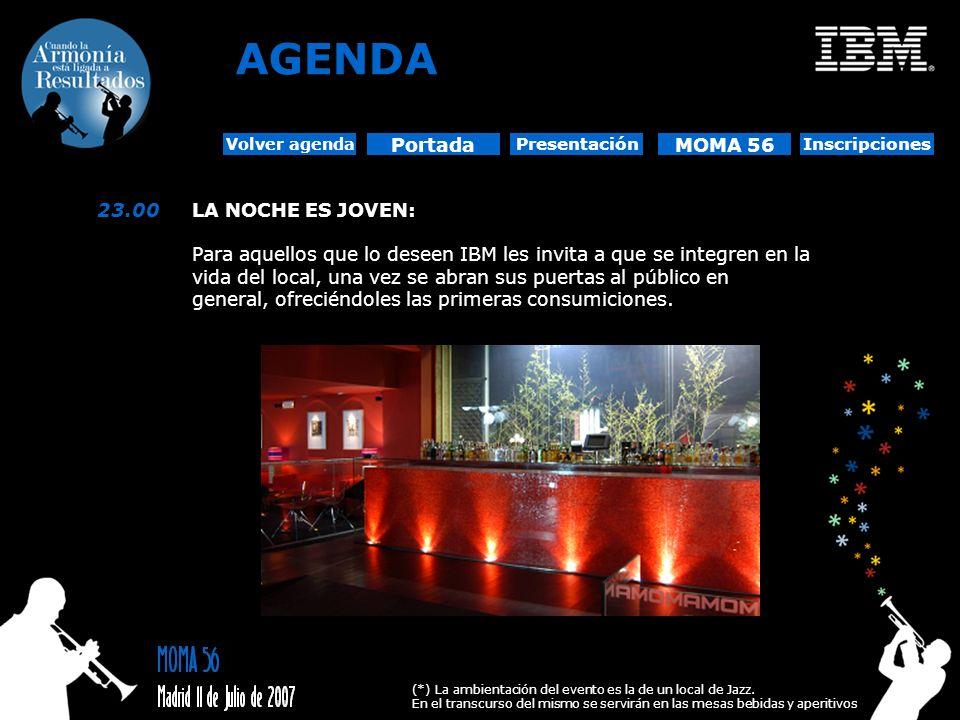 23.00LA NOCHE ES JOVEN: Para aquellos que lo deseen IBM les invita a que se integren en la vida del local, una vez se abran sus puertas al público en