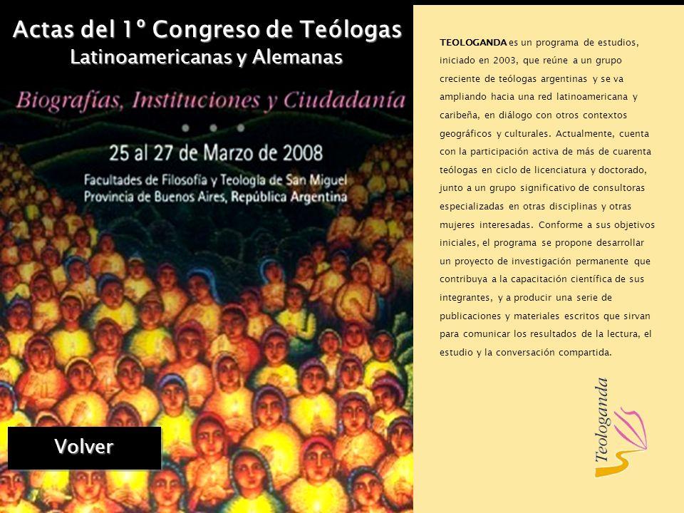 Actas del 1º Congreso de Teólogas Latinoamericanas y Alemanas Continuar AGENDA, el Foro de Teólogas Católicas, nacido en 1998, tiene como meta apoyar