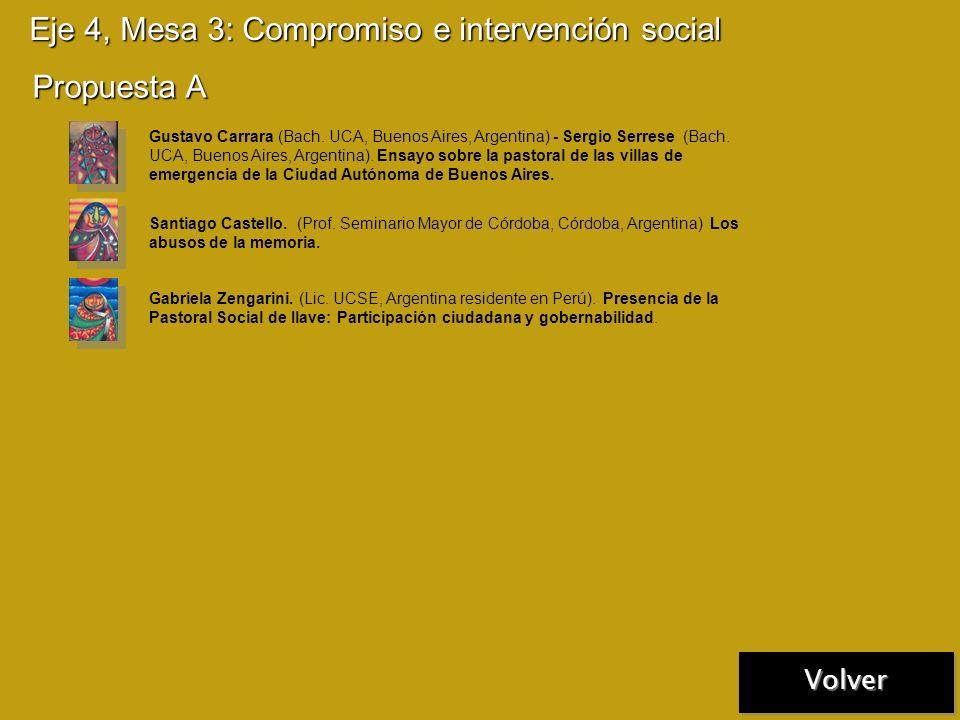 Eje 4, Mesa 2: Dignidad, derechos humanos y evangelización Propuesta A Propuesta B María Alejandra Leguizamón. (Lic. UCA, Buenos Aires, Argentina) La