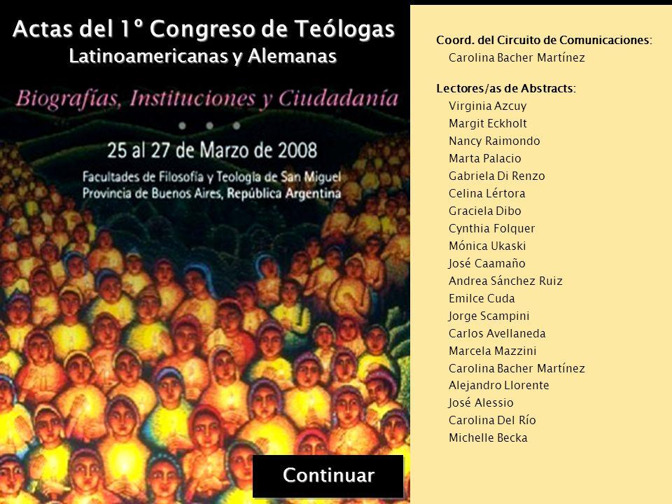 Actas del 1º Congreso de Teólogas Latinoamericanas y Alemanas Presidenta del Comité Científico: Dra. Virginia R. Azcuy Comité Científico: Dra. Michell