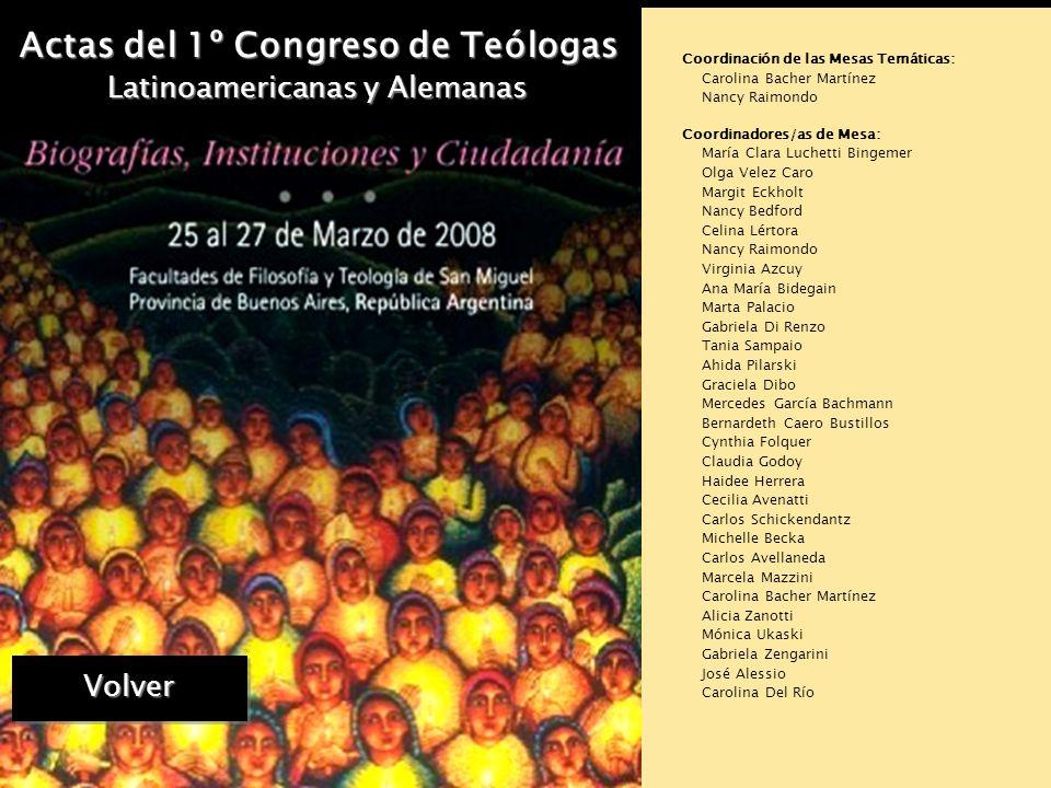 Actas del 1º Congreso de Teólogas Latinoamericanas y Alemanas Coord. del Circuito de Comunicaciones: Carolina Bacher Martínez Lectores/as de Abstracts