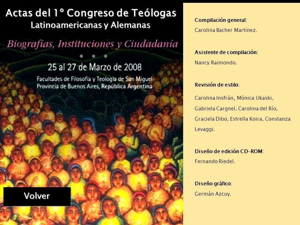 Actas del 1º Congreso de Teólogas Latinoamericanas y Alemanas Coordinación de las Mesas Temáticas: Carolina Bacher Martínez Nancy Raimondo Coordinador
