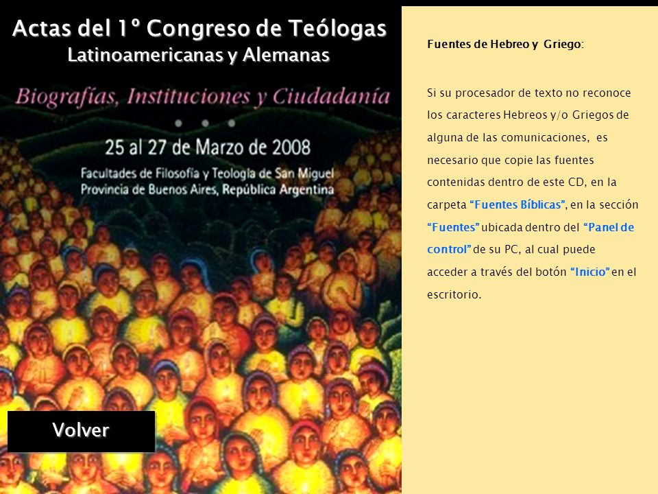 Actas del 1º Congreso de Teólogas Latinoamericanas y Alemanas Compilación general: Carolina Bacher Martínez. Asistente de compilación: Nancy Raimondo.