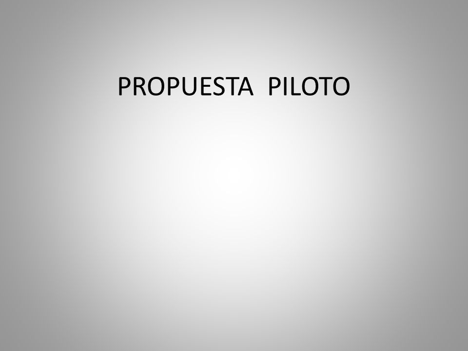 PROPUESTA PILOTO