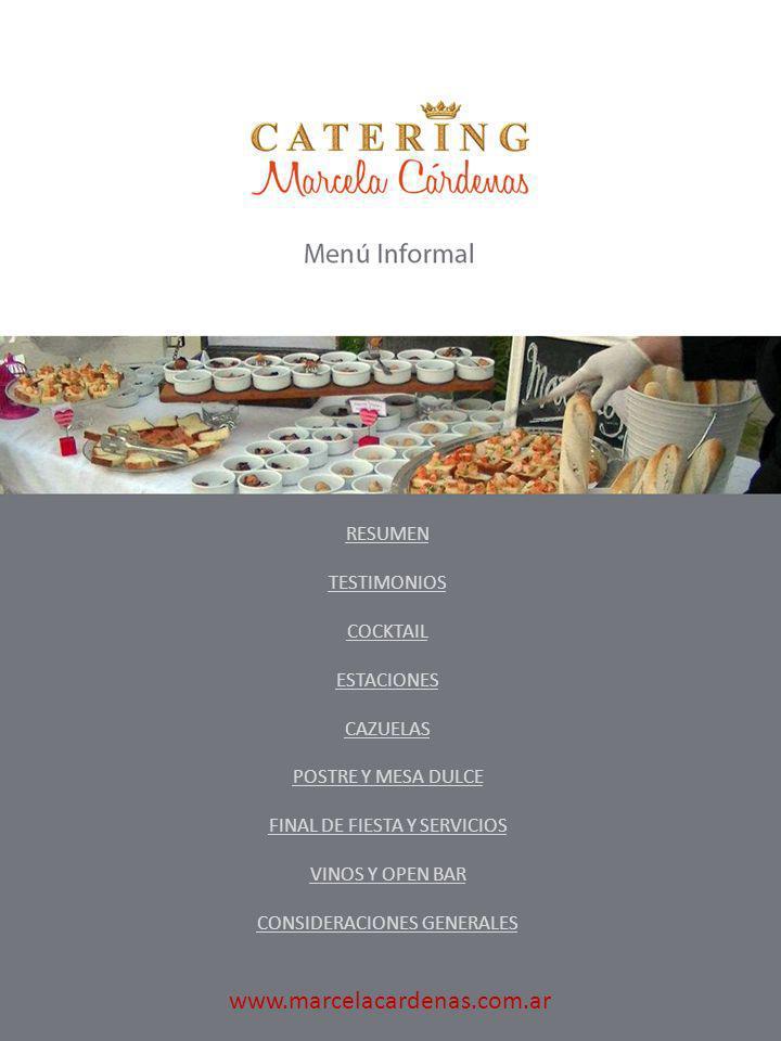 RESUMEN TESTIMONIOS COCKTAIL ESTACIONES CAZUELAS POSTRE Y MESA DULCE FINAL DE FIESTA Y SERVICIOS VINOS Y OPEN BAR CONSIDERACIONES GENERALES www.marcel