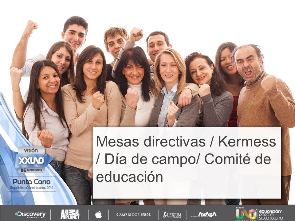 Mesas directivas / Kermess / Día de campo/ Comité de educación