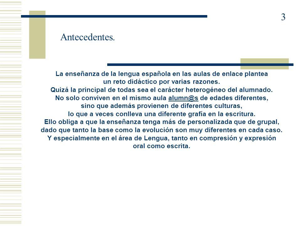 La enseñanza de la lengua española en las aulas de enlace plantea un reto didáctico por varias razones.