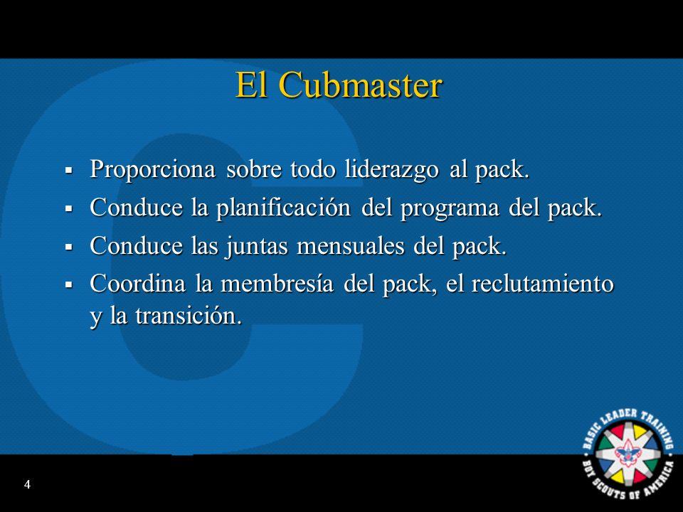 4 El Cubmaster Proporciona sobre todo liderazgo al pack.