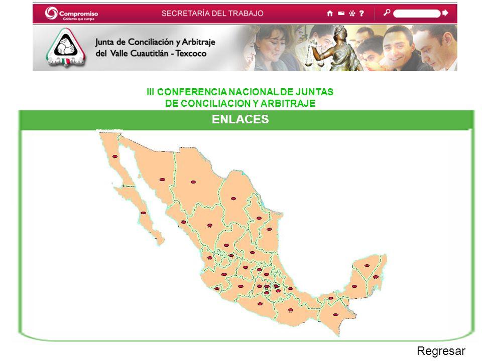 III CONFERENCIA NACIONAL DE JUNTAS DE CONCILIACION Y ARBITRAJE Regresar ENLACES