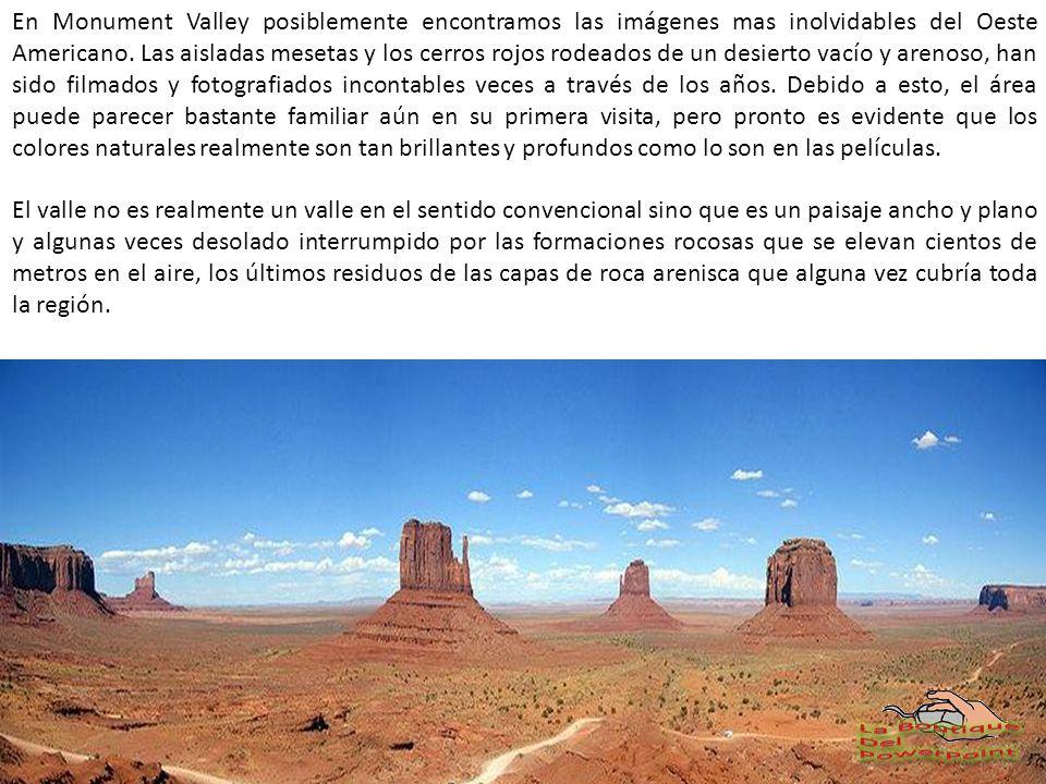 El Monument Valley (inglés: «Valle de los Monumentos») es una gran depresión situada en la frontera sur de Utah con Arizona (36°59N 110°6O), en los Estados Unidos.