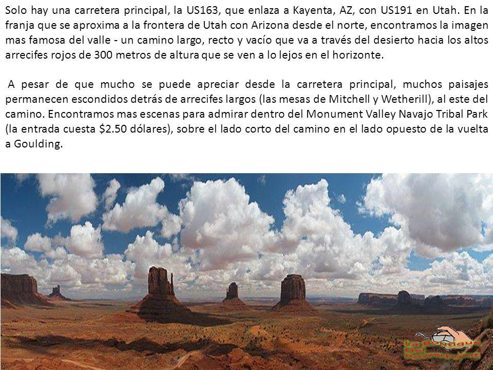 Monument Valley se encuentra en su totalidad dentro de la Reservación de los Indios Navajos en la frontera de los estados de Utah y Arizona, cerca de la esquina sureste de Utah.