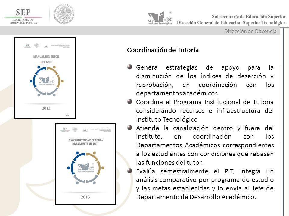 Coordinación de Tutoría Genera estrategias de apoyo para la disminución de los índices de deserción y reprobación, en coordinación con los departament