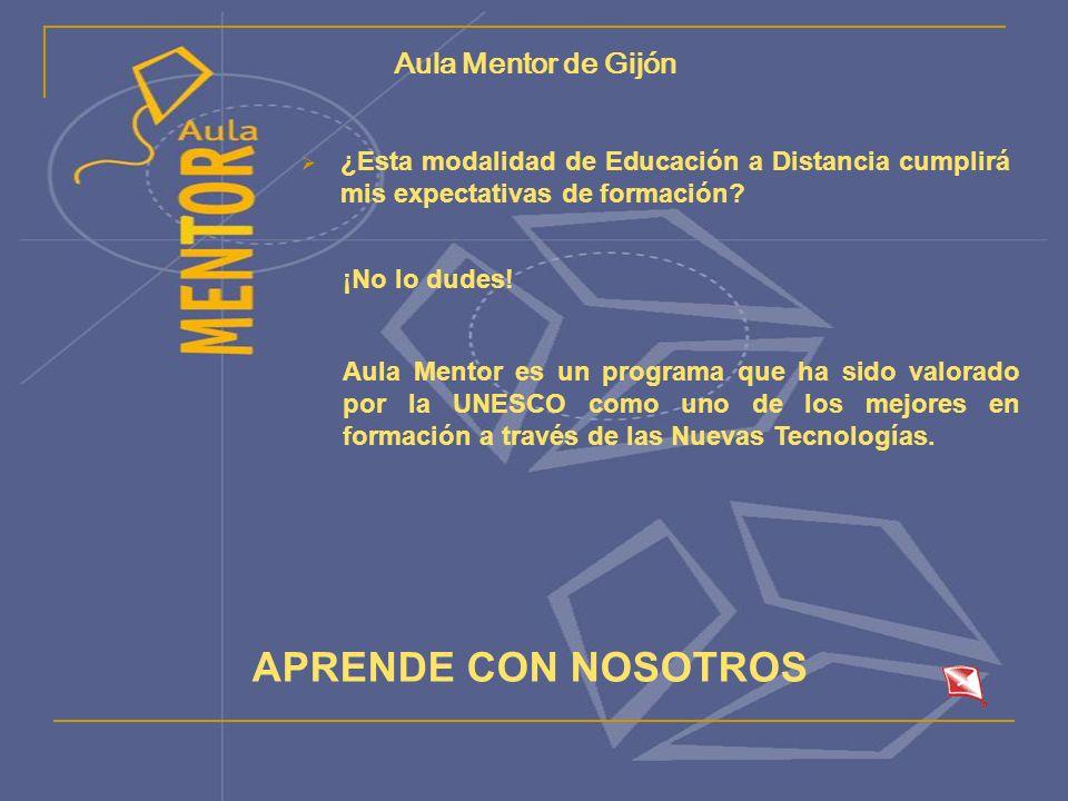 Aula Mentor de Gijón ¿Esta modalidad de Educación a Distancia cumplirá mis expectativas de formación.