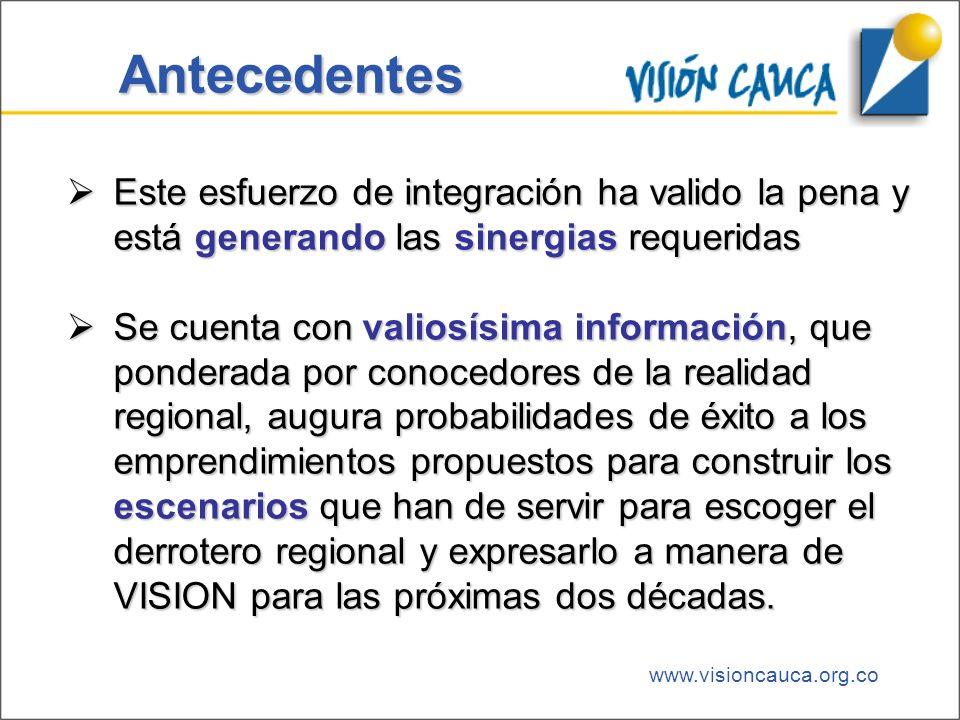 www.visioncauca.org.co Este esfuerzo de integración ha valido la pena y está generando las sinergias requeridas Este esfuerzo de integración ha valido