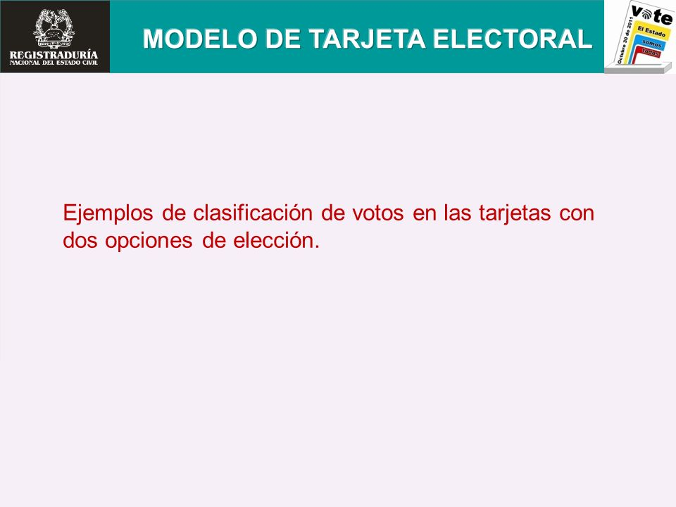Ejemplos de clasificación de votos en las tarjetas con dos opciones de elección.