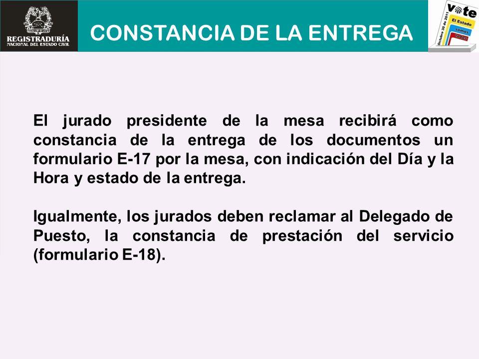 El jurado presidente de la mesa recibirá como constancia de la entrega de los documentos un formulario E-17 por la mesa, con indicación del Día y la H
