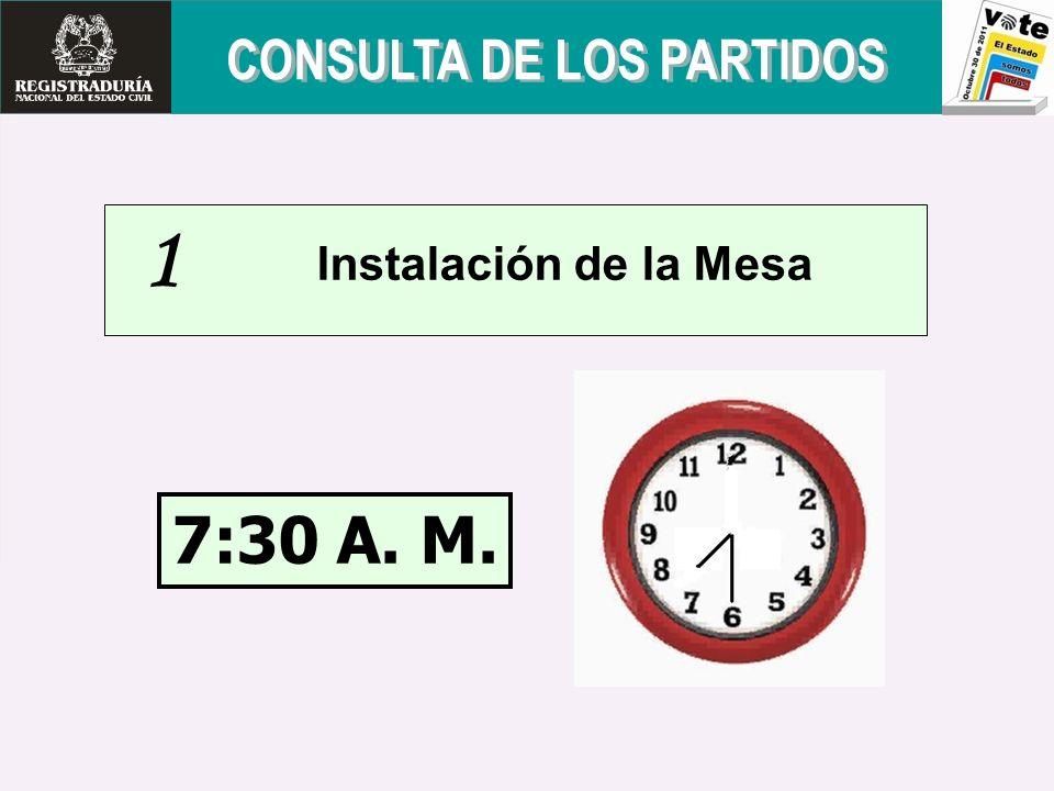 Instalación de la Mesa 1 7:30 A. M.