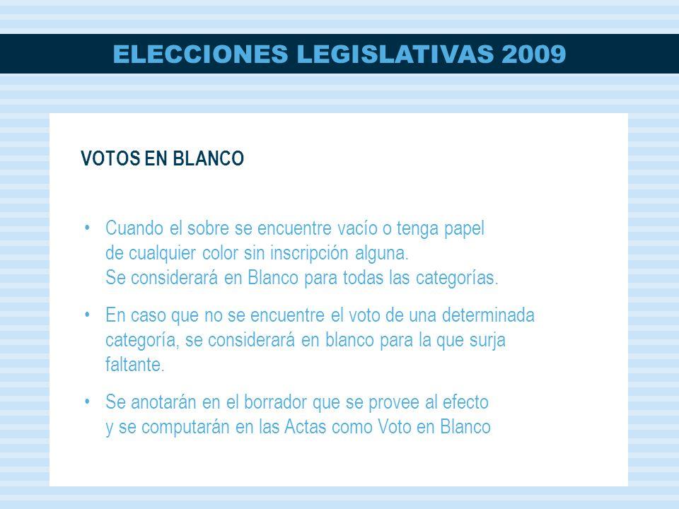 ELECCIONES LEGISLATIVAS 2009 Cuando el sobre se encuentre vacío o tenga papel de cualquier color sin inscripción alguna. Se considerará en Blanco para