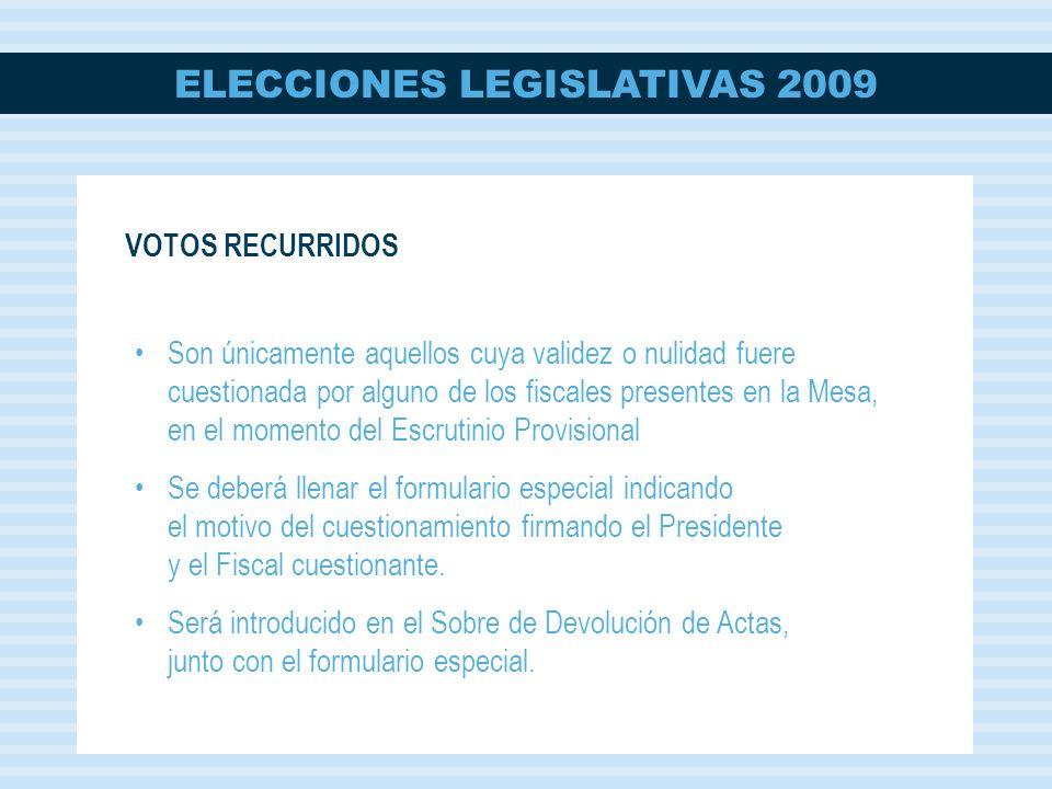 ELECCIONES LEGISLATIVAS 2009 Son únicamente aquellos cuya validez o nulidad fuere cuestionada por alguno de los fiscales presentes en la Mesa, en el m