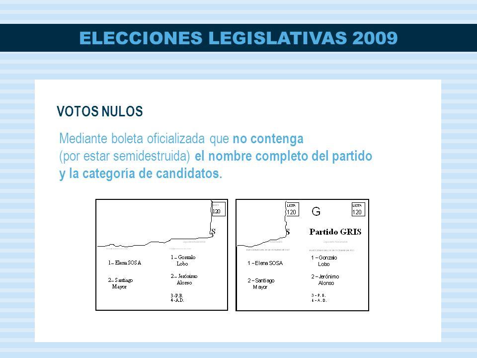 ELECCIONES LEGISLATIVAS 2009 Mediante boleta oficializada que no contenga (por estar semidestruida) el nombre completo del partido y la categoría de candidatos.