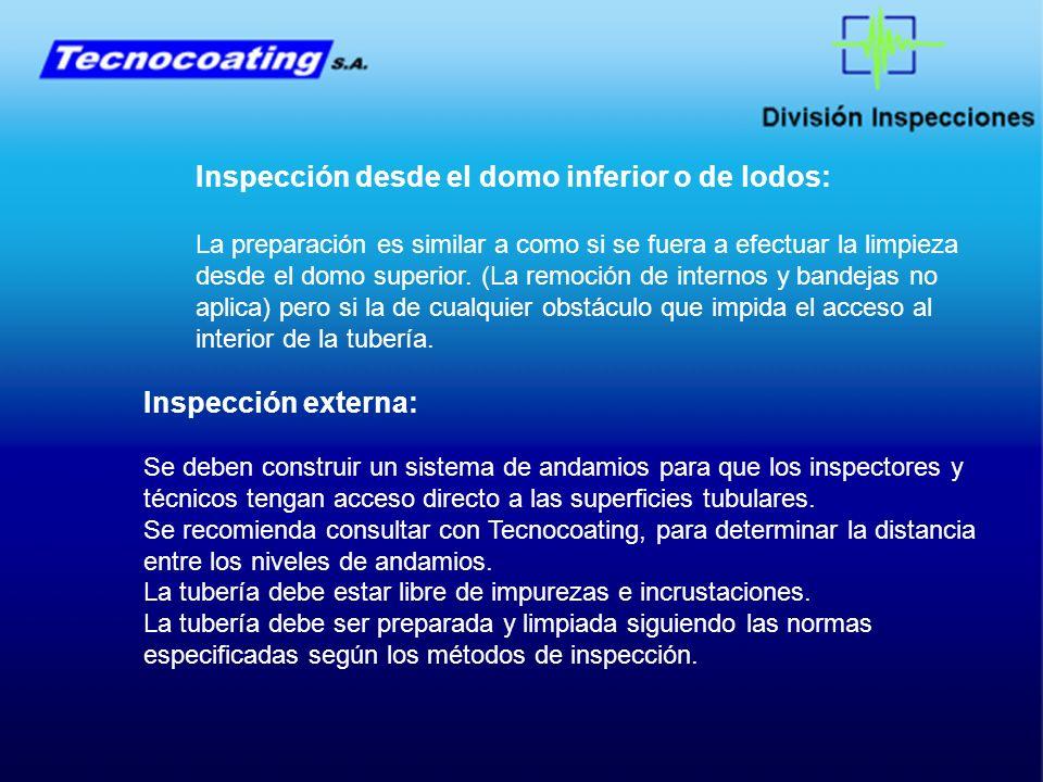 Inspección desde el domo inferior o de lodos: La preparación es similar a como si se fuera a efectuar la limpieza desde el domo superior.