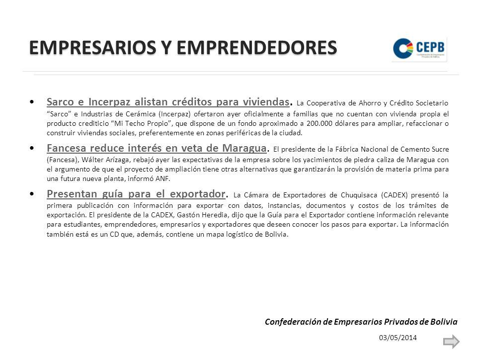 EMPRESARIOS Y EMPRENDEDORES Sarco e Incerpaz alistan créditos para viviendas.
