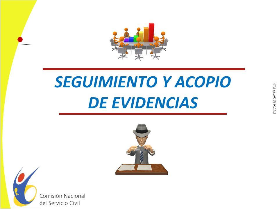 Seguimiento y acopio de evidencias Las evidencias deberán ser alusivas a los compromisos fijados y/o a los aportes adicionales que para el acceso al nivel sobresaliente, tenga reglamentados la entidad.