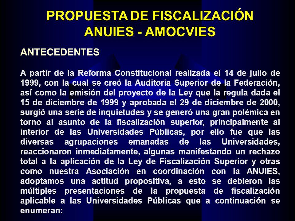 A partir de la Reforma Constitucional realizada el 14 de julio de 1999, con la cual se creó la Auditoria Superior de la Federación, así como la emisió