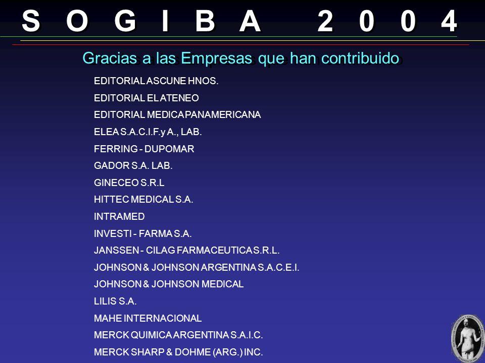 S O G I B A 2 0 0 4 Gracias a las Empresas que han contribuido AGUA NESTLÉ PUREZA VITAL ALTANA PHARMA S.A. ANDROMACO S.A.I.C.I., LAB. AVENTIS PHARMA S