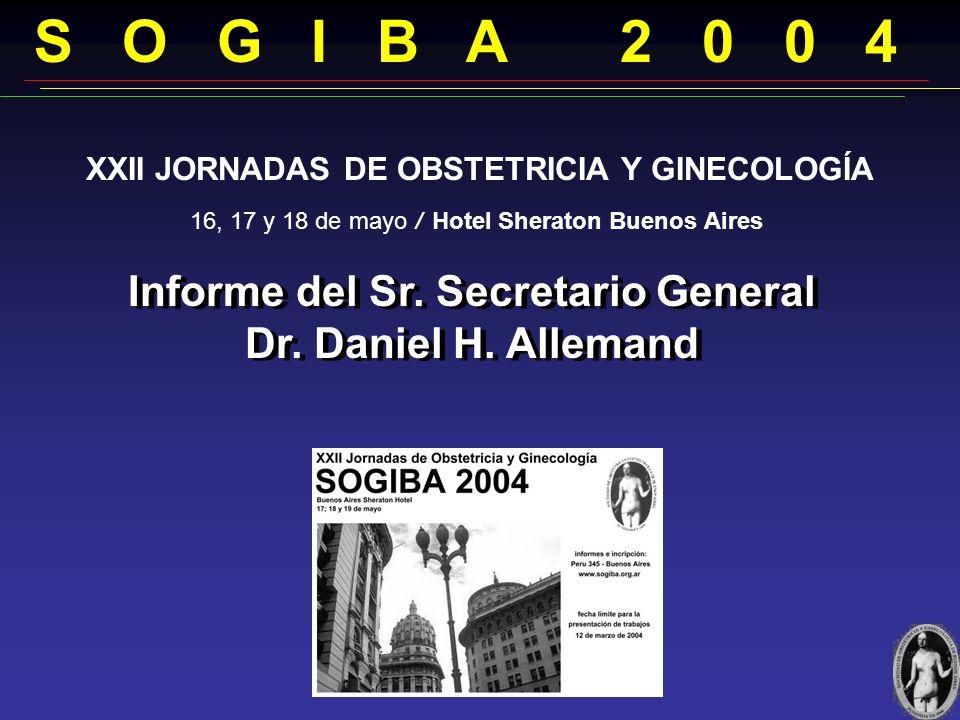 16, 17 y 18 de mayo / Hotel Sheraton Buenos Aires XXII JORNADAS DE OBSTETRICIA Y GINECOLOGÍA Informe del Sr.