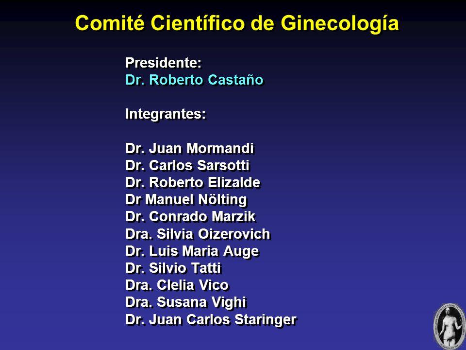 Presidente: Dr. Rodolfo Giuliano Integrantes: Dr. Jorge Firpo Dr. Roberto Votta Dra. Alicia Lapidus Dr. Alberto de Lucca Dr. Eduardo Valenti Dr. Arman