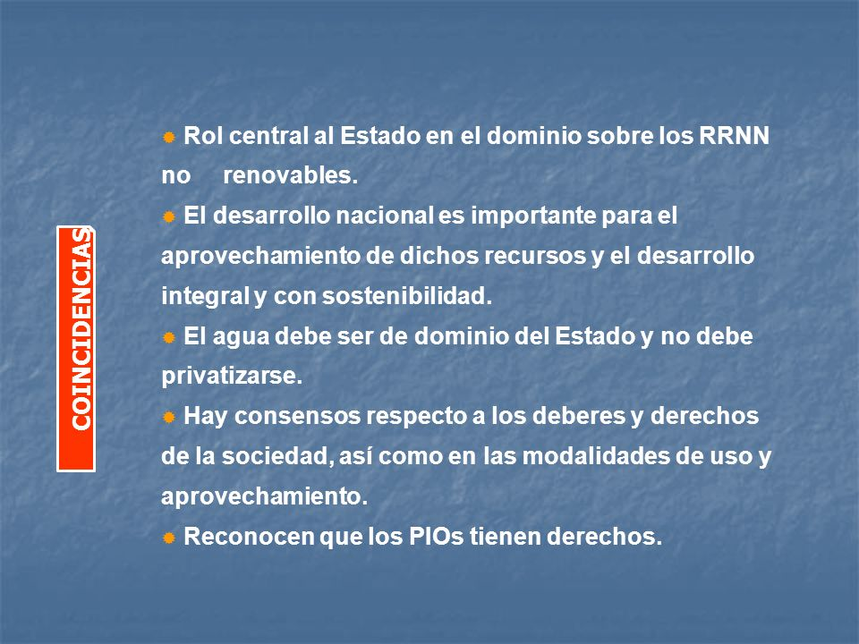 Rol central al Estado en el dominio sobre los RRNN no renovables.