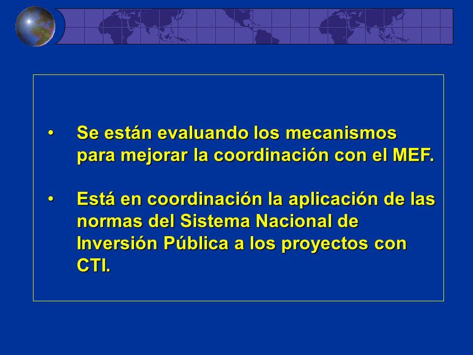 Se están evaluando los mecanismos para mejorar la coordinación con el MEF.Se están evaluando los mecanismos para mejorar la coordinación con el MEF. E