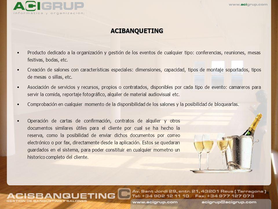ACIBANQUETING Producto dedicado a la organización y gestión de los eventos de cualquier tipo: conferencias, reuniones, mesas festivas, bodas, etc. Cre