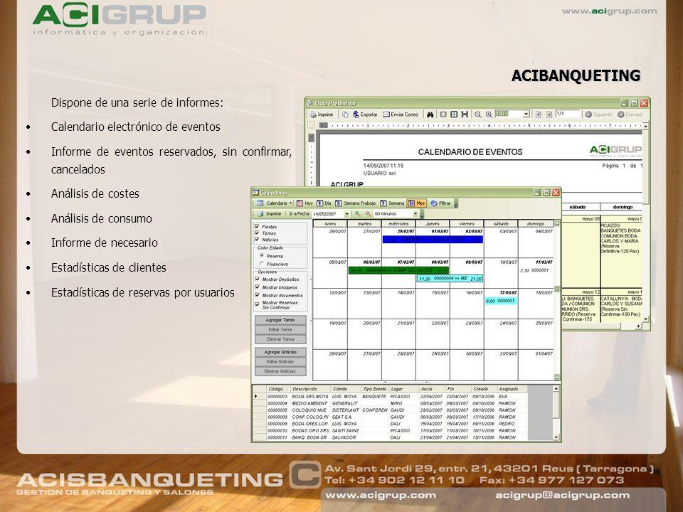 Dispone de una serie de informes: Calendario electrónico de eventos Informe de eventos reservados, sin confirmar, cancelados Análisis de costes Anális