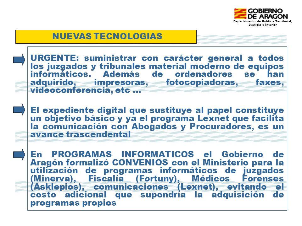 Departamento de Política Territorial, Justicia e Interior URGENTE: suministrar con carácter general a todos los juzgados y tribunales material moderno de equipos informáticos.
