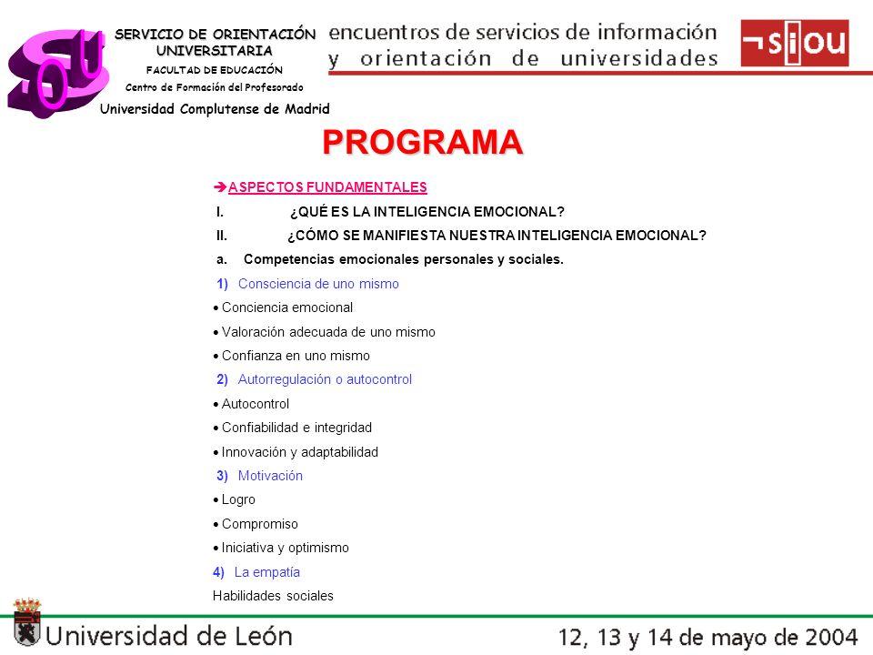 SERVICIO DE ORIENTACIÓN UNIVERSITARIA FACULTAD DE EDUCACIÓN Centro de Formación del Profesorado Universidad Complutense de Madrid PROGRAMA ASPECTOS FUNDAMENTALES I.