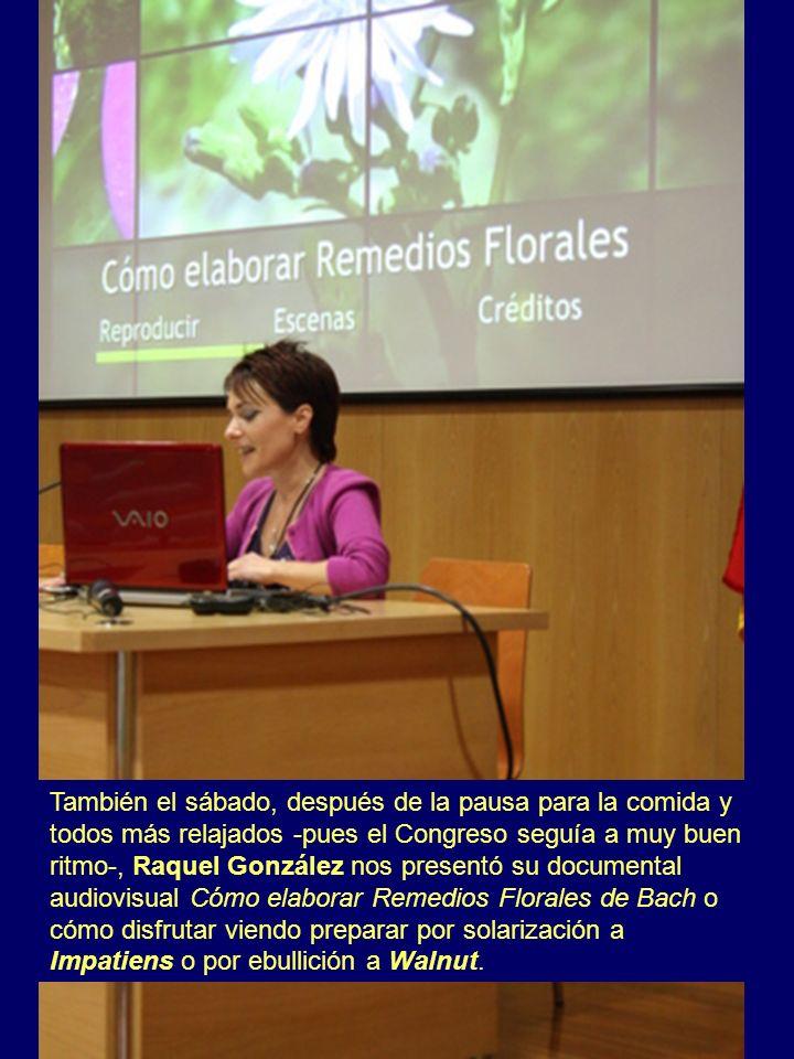También el sábado, después de la pausa para la comida y todos más relajados -pues el Congreso seguía a muy buen ritmo-, Raquel González nos presentó s