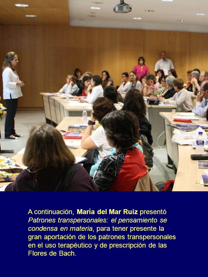 A continuación, María del Mar Ruiz presentó Patrones transpersonales: el pensamiento se condensa en materia, para tener presente la gran aportación de